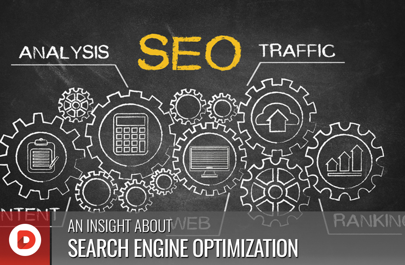AN INSIGHT ABOUT SEARCH ENGINE OPTIMIZATION