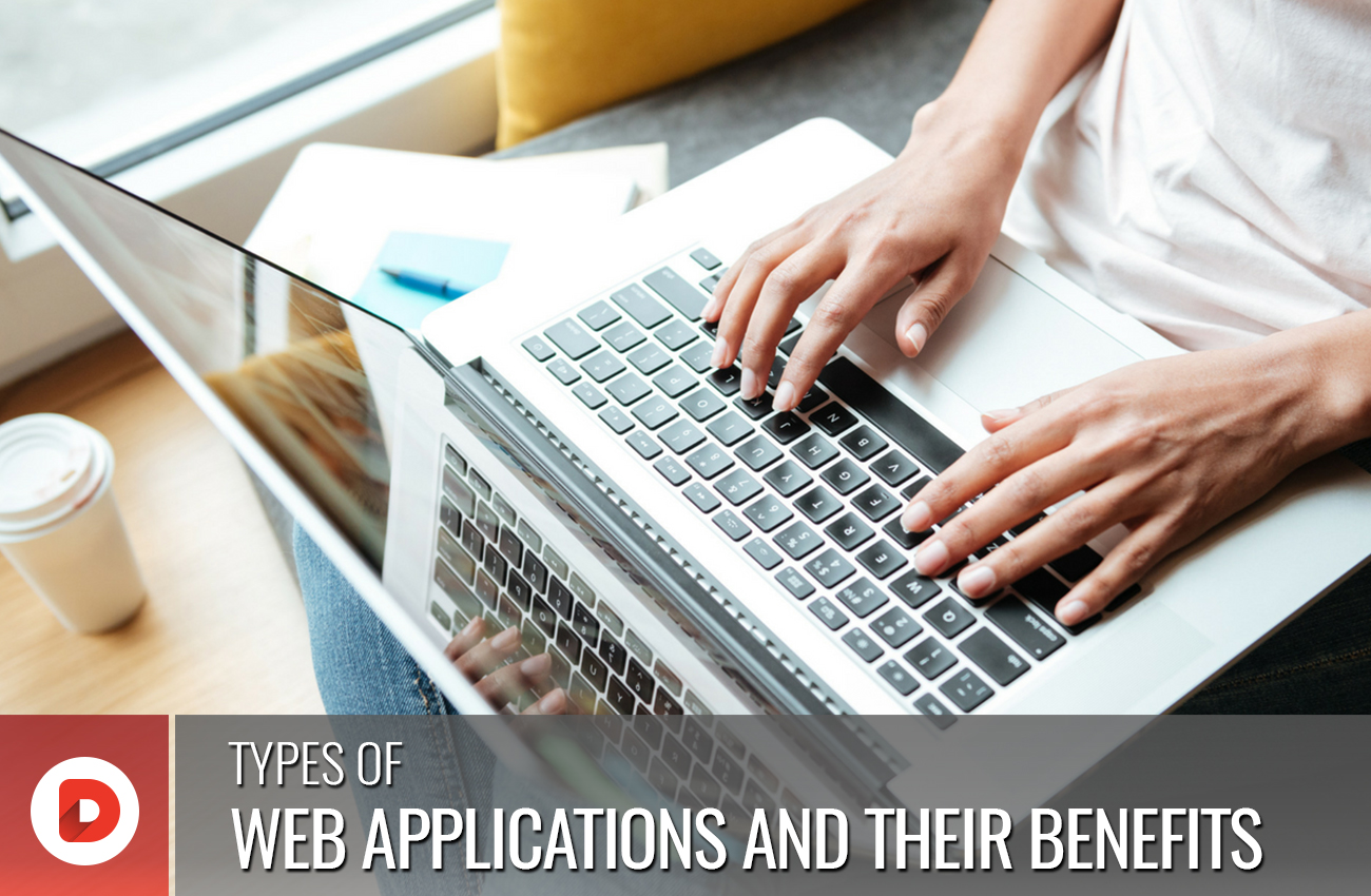 TYPES OF WEB APPLICATIONS AND THEIR BENEFITS