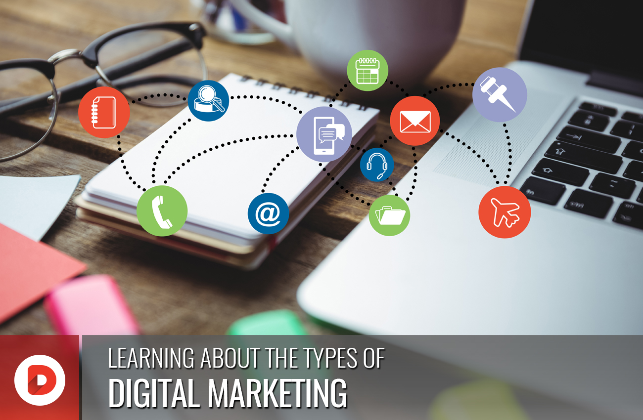 LEARNING ABOUT THE TYPES OF DIGITAL MARKETING