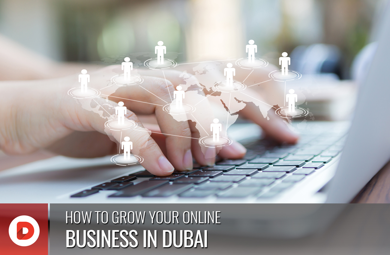 HOW TO GROW YOUR ONLINE BUSINESS IN DUBAI