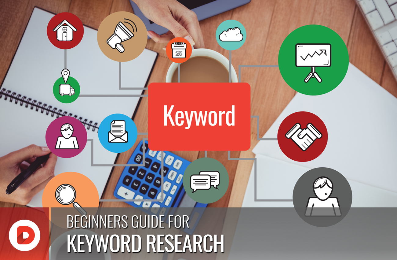 BEGINNERS GUIDE FOR KEYWORD RESEARCH