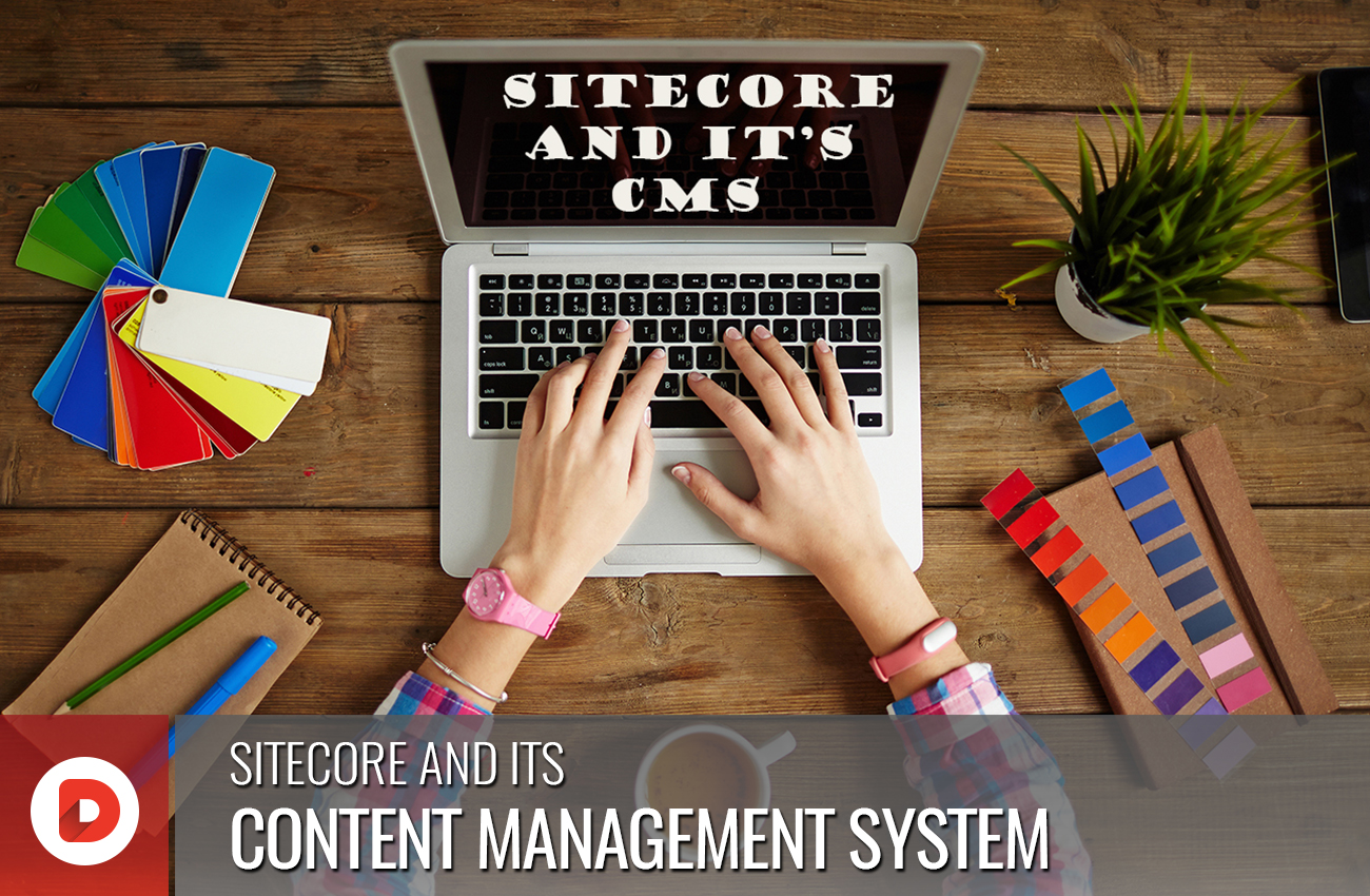 SITECORE AND ITS CONTENT MANAGEMENT SYSTEM