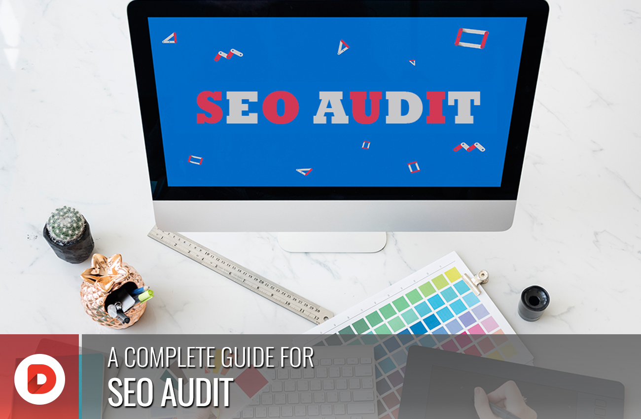 A COMPLETE GUIDE FOR SEO AUDIT