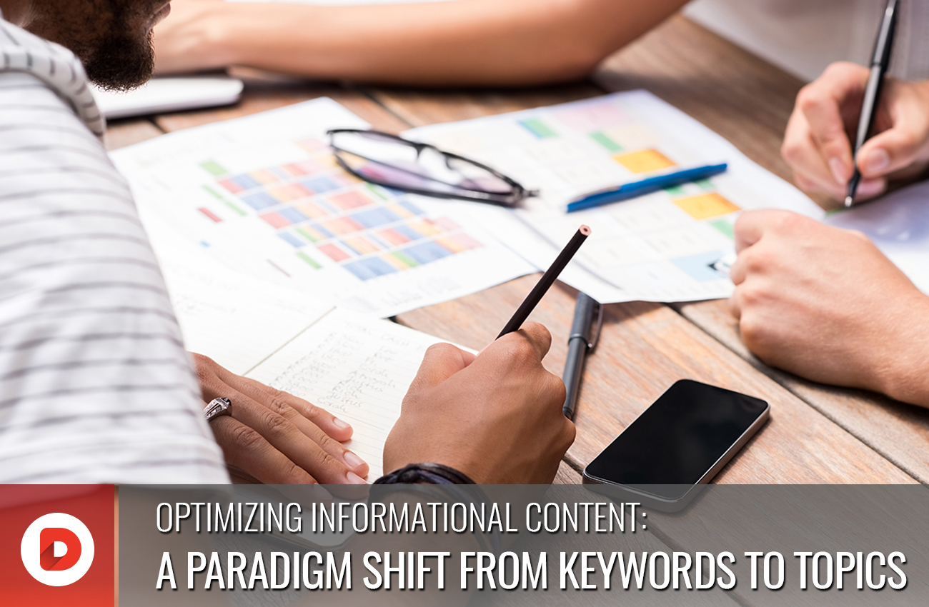 OPTIMIZING INFORMATIONAL CONTENT: A PARADIGM SHIFT FROM KEYWORDS TO TOPICS