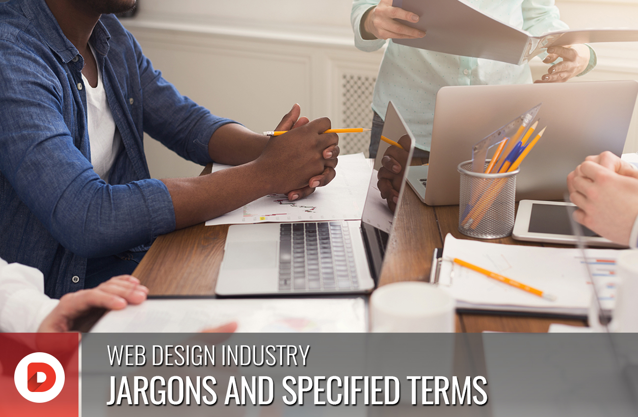 WEB DESIGN INDUSTRY JARGONS AND SPECIFIED TERMS