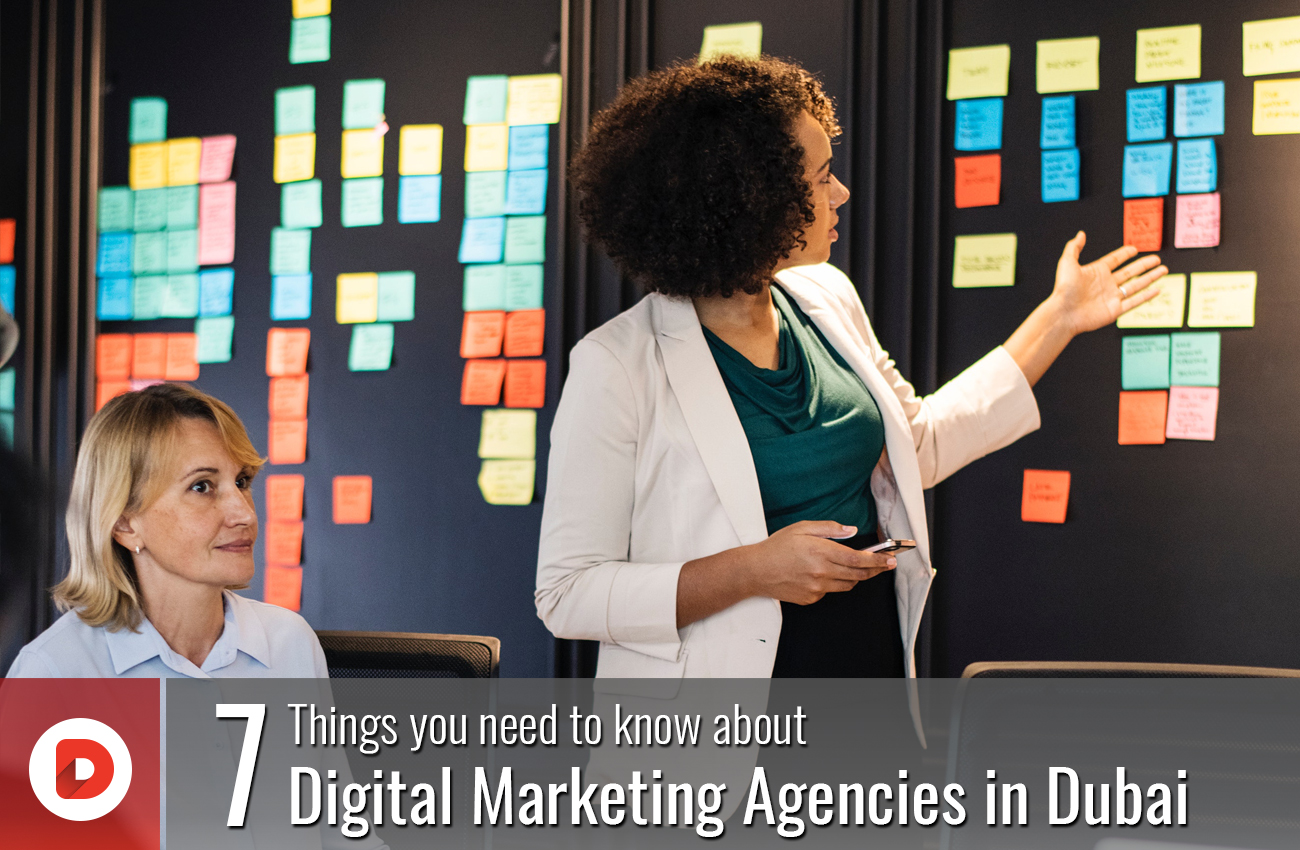 7 Things you need to know about Digital Marketing Agencies in Dubai