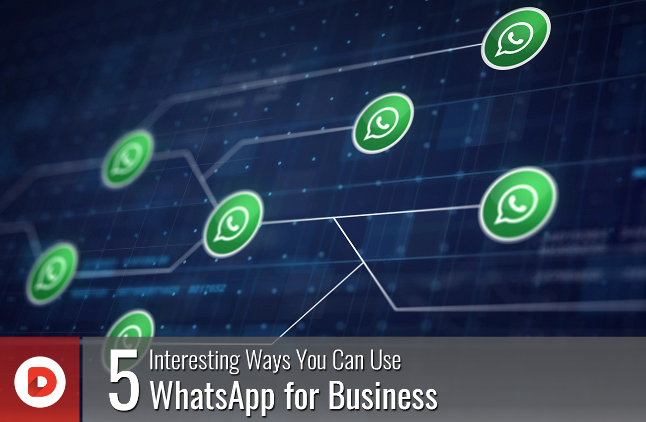 5 INTERESTING WAYS YOU CAN USE WHATSAPP FOR BUSINESS