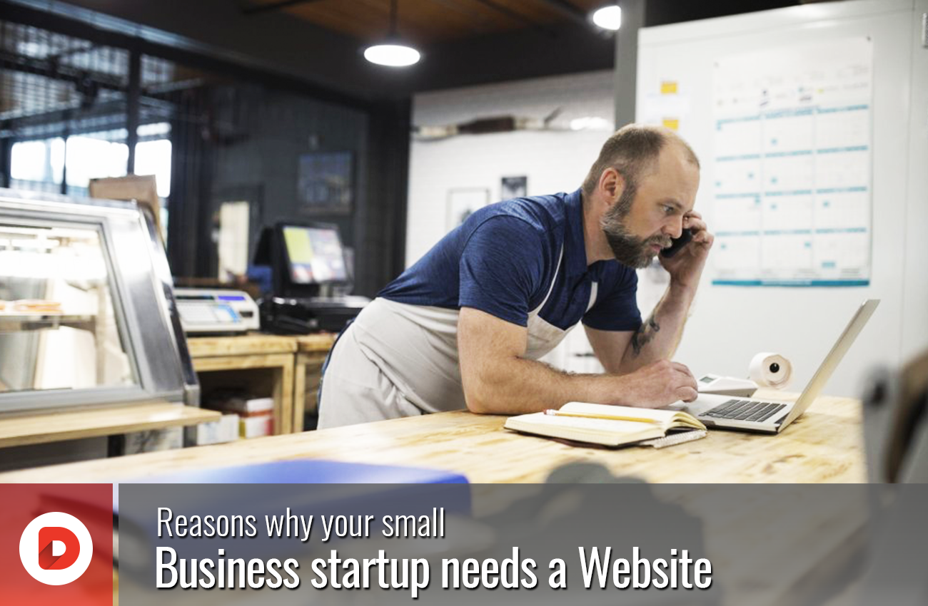 Reasons why your small business startup needs a website