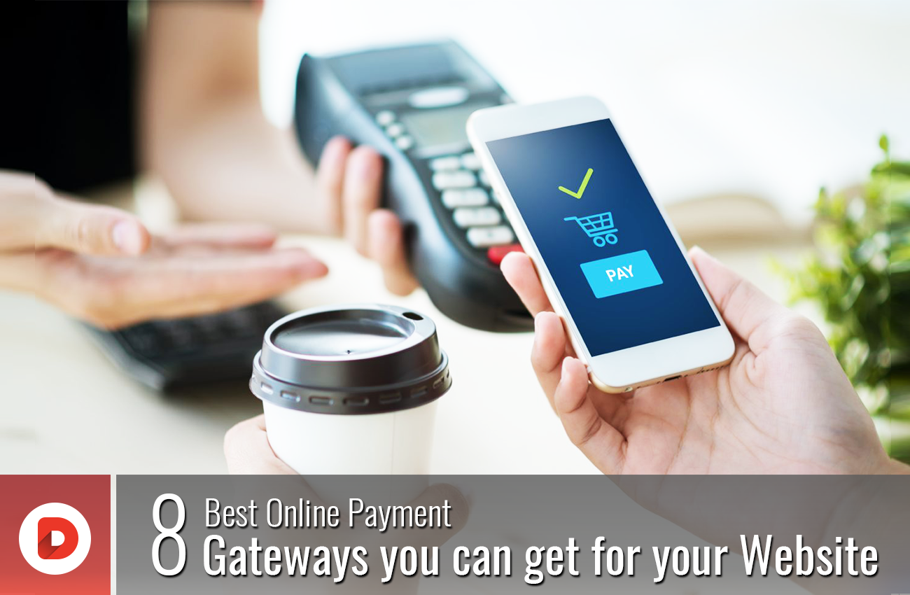 8 Best Online Payment Gateways You Can Get For Your Website