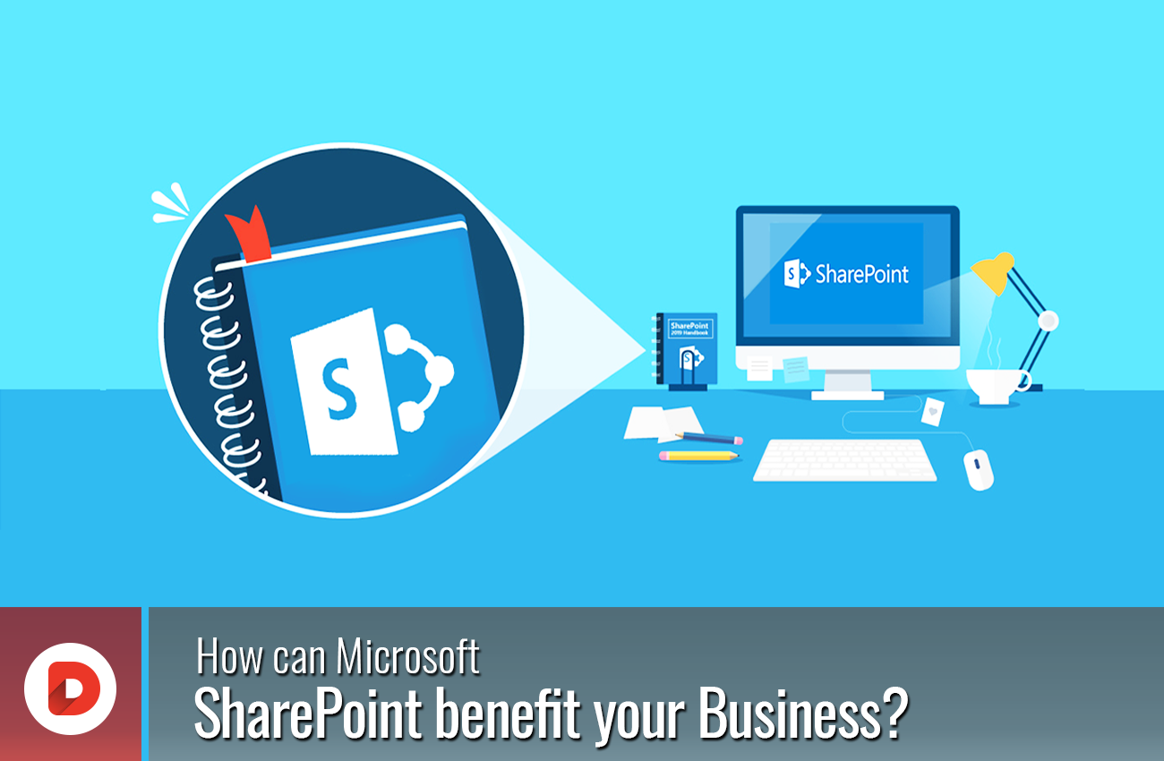 How Can Microsoft SharePoint Benefit Your Business?