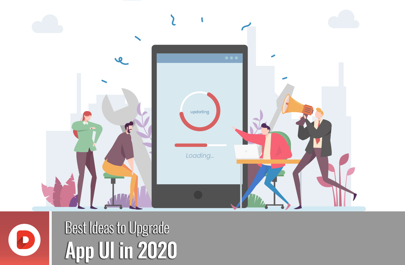Best Ideas to Upgrade App UI in 2020