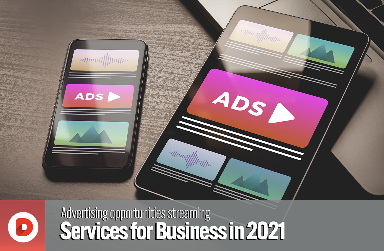 Advertising opportunities streaming services for Business in 2021 [UAE Guide]