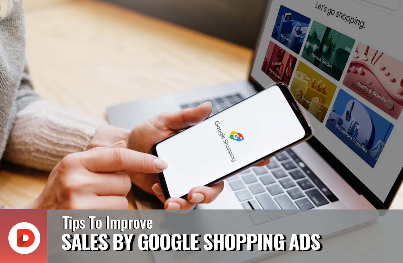 tips to improve sales by google shopping ads